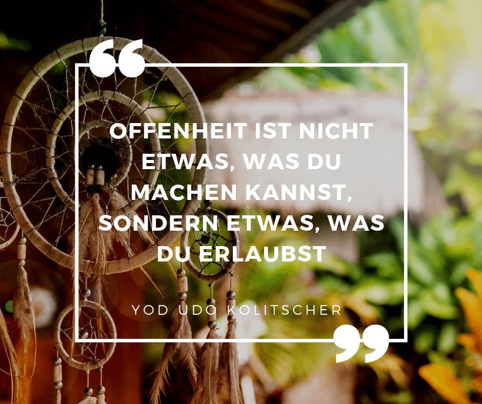 Zitat Offenheit von Yod Udo Kolitscher